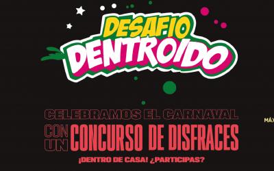 ¡Apúntate al DESAFÍO DENTROIDO estos carnavales!